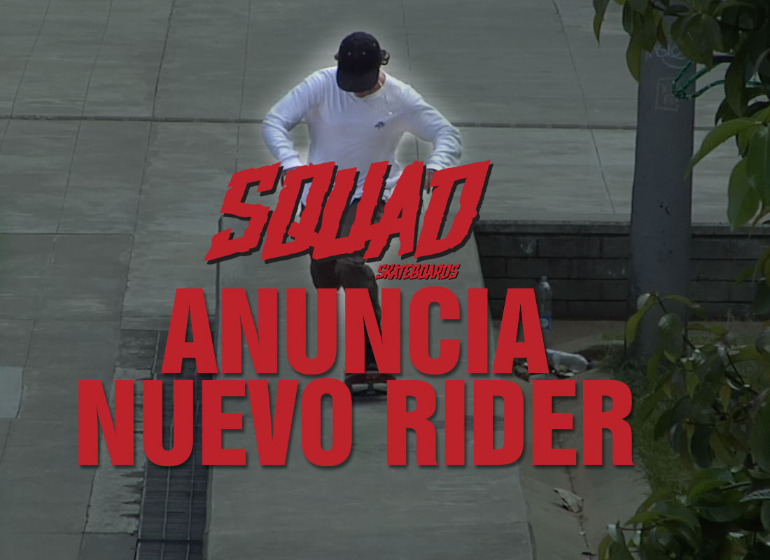 squad skateboards anuncia nuevo rider david rendon